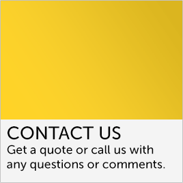 Get a quote or call us with any questions or comments.
